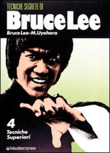 Libro Bruce Lee: tecniche segrete. Vol. 4: Tecniche superiori. Bruce Lee , M. Uyehara