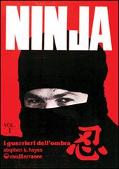 Ninja. Vol. 1: Segreti, storia e leggenda.