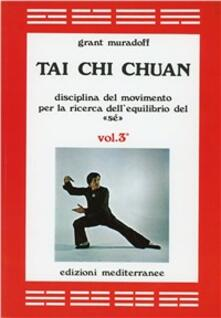 Ristorantezintonio.it Tai Chi Chuan. Disciplina del movimento per la ricerca dell'equilibrio del «Sé». Vol. 3 Image