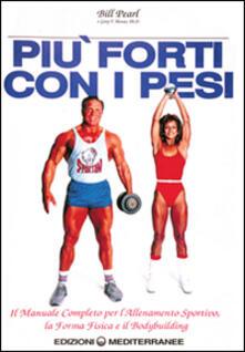 Più forti con i pesi - Bill Pearl - copertina