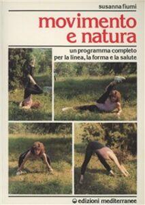 Foto Cover di Movimento e natura, Libro di Susanna Fiumi, edito da Edizioni Mediterranee
