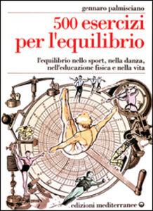 Foto Cover di Cinquecento esercizi per l'equilibrio, Libro di Gennaro Palmisciano, edito da Edizioni Mediterranee