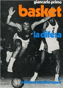 Libro Basket. La difesa Giancarlo Primo