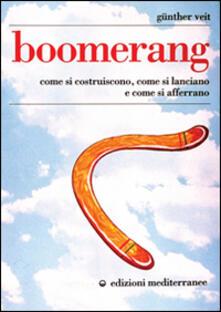 Boomerang. Come si costruiscono, come si lanciano, come si afferrano