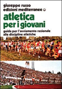 Foto Cover di Atletica per i giovani, Libro di Giuseppe Russo, edito da Edizioni Mediterranee