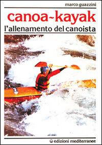 Canoa-kajak. L'allenamento del canoista