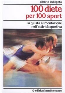 Milanospringparade.it 100 diete per 100 sport. La giusta alimentazione nell'attività sportiva Image