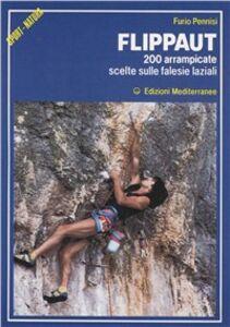 Foto Cover di Flippaut. 200 arrampicate scelte sulle falesie laziali, Libro di Furio R. Pennisi, edito da Edizioni Mediterranee