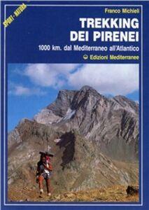 Trekking dei Pirenei. 1000 km. dal Mediterraneo all'Atlantico