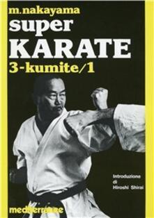 Super karate. Vol. 3: Kumite 1. - Masatoshi Nakayama - copertina