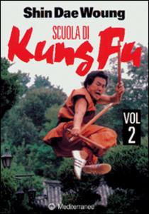 Libro Scuola di kung fu. Vol. 2 Shin Dae Woung