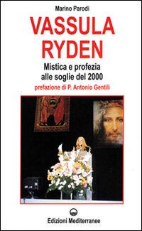 Vassula Ryden. Mistica e profezia cristiana alle soglie del Duemila