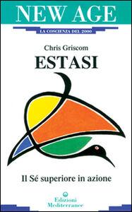 Foto Cover di Estasi. Il sé superiore in azione, Libro di Chris Griscom, edito da Edizioni Mediterranee