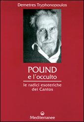 Pound e l'occulto. Le radici esoteriche dei Cantos