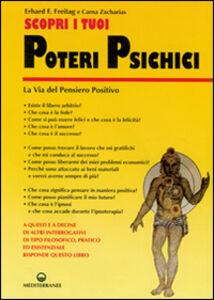 Foto Cover di Scopri i tuoi poteri psichici. La via del pensiero positivo, Libro di Erhard F. Freitag,Carna Zacharias, edito da Edizioni Mediterranee