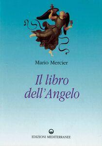 Foto Cover di Il libro dell'angelo, Libro di Mario Mercier, edito da Edizioni Mediterranee