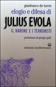 Libro Elogio e difesa di Julius Evola. Il barone e i terroristi Gianfranco De Turris