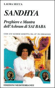 Libro Sandhya. Preghiere e mantra dell'Ashram di Sai Baba Laura Secca