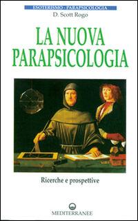 La nuova parapsicologia. Ricerche e prospettive