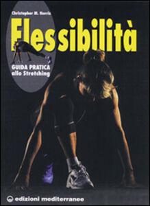 Libro Flessibilità. Principi e pratica Christopher M. Norris