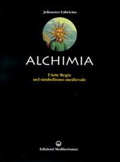 L' alchimia. L'arte regia nel simbolismo medievale