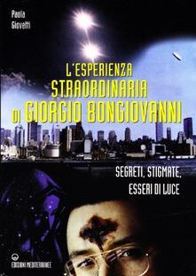 Rallydeicolliscaligeri.it L' esperienza straordinaria di Giorgio Bongiovanni. Segreti, stigmate, esseri di luce Image