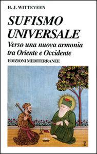 Libro Sufismo universale. Verso una nuova armonia tra Oriente e Occidente H. Joannes Witteveen