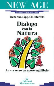 Libro Dialogo con la natura. La via verso un nuovo equilibrio Irene Van Lippe Biesterfeld