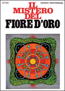 Foto Cover di Il mistero del fiore d'oro, Libro di Tzu Lu, edito da Edizioni Mediterranee