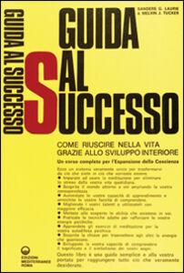 Foto Cover di Guida al successo, Libro di Laurie G. Sanders,Melvin J. Tucker, edito da Edizioni Mediterranee