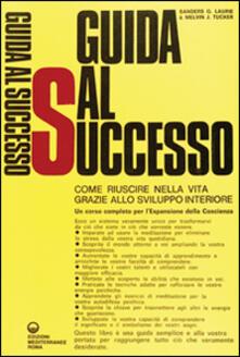 Guida al successo - Laurie G. Sanders,Melvin J. Tucker - copertina