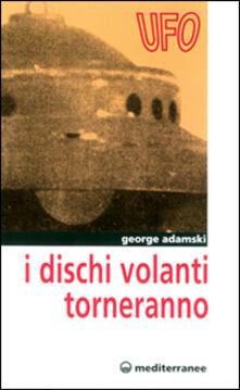 I dischi volanti torneranno - George Adamski - copertina