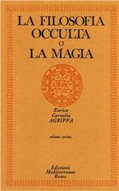 La filosofia occulta o la magia. Vol. 1: La magia naturale.
