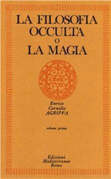 La filosofia occulta o La magia. Vol. 1: magia naturale, La. - Cornelio Enrico Agrippa - copertina