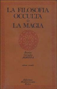 Libro La filosofia occulta o la magia. Vol. 2: La magia celeste, la magia cerimoniale. Cornelio E. Agrippa