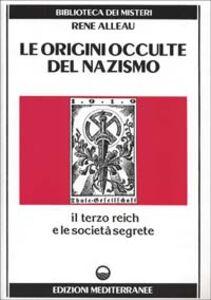 Foto Cover di Le origini occulte del nazismo, Libro di René Alleau, edito da Edizioni Mediterranee