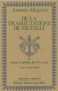 Libro De la trasmutatione de metalli Antonio Allegretti