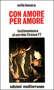 Libro Con amore, per amore Nella Bonora