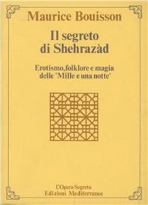 Libro Il segreto di Sherazad Maurice Bouisson