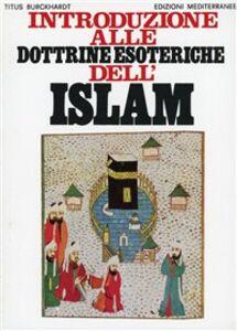 Libro Introduzione alle dottrine esoteriche dell'Islam Titus Burckhardt