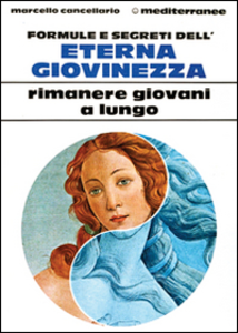 Libro Formule e segreti dell'eterna giovinezza Marcello Cancellario