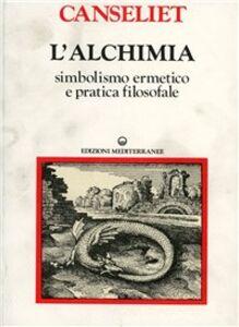 Libro L' alchimia. Vol. 1: Studi di simbolismo ermetico e pratica filosofale. Eugène Canseliet