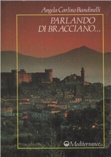 Parlando di Bracciano - Angela Carlino Bandinelli - copertina