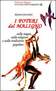 Libro I poteri del maligno. Nella magia, nella religione e nella tradizione popolare Richard Cavendish