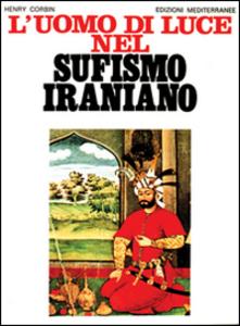 Libro L' uomo di luce nel sufismo iraniano Henry Corbin