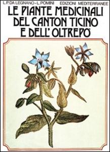 Libro Le piante medicinali del Canton Ticino e dell'Oltrepò L. P. Da Legnano