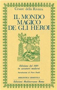 Libro Il mondo magico degli heroi Cesare Della Riviera