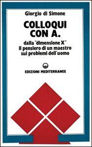 Foto Cover di Colloqui con A, Libro di Giorgio Di Simone, edito da Edizioni Mediterranee