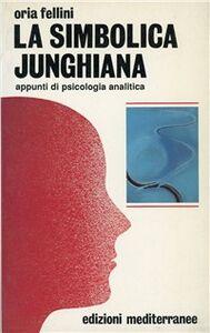 Libro La simbolica junghiana Oria Fellini