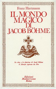 Libro Il mondo magico di Jacob Boehme Franz Hartmann